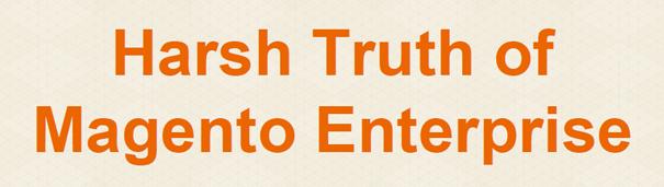 tim-bezhashvyly-harsh-truth-of-magento-enterprise